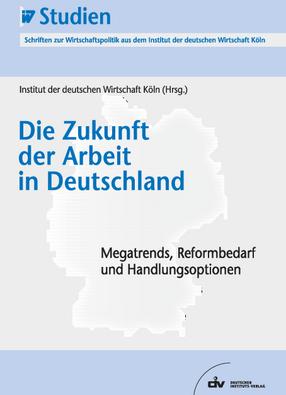 Die Zukunft der Arbeit in Deutschland